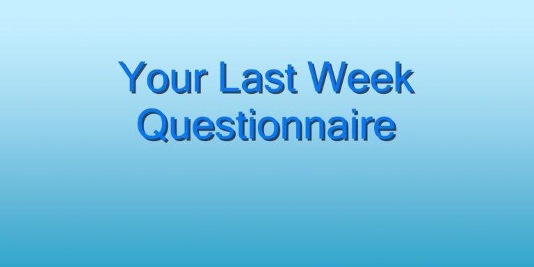 last week questionnaire